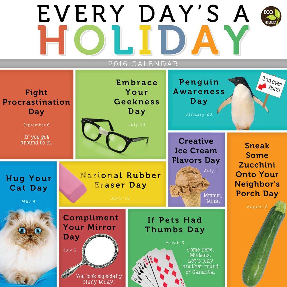 2016 Every Days A Holiday Wall Calendar: TF Publishing