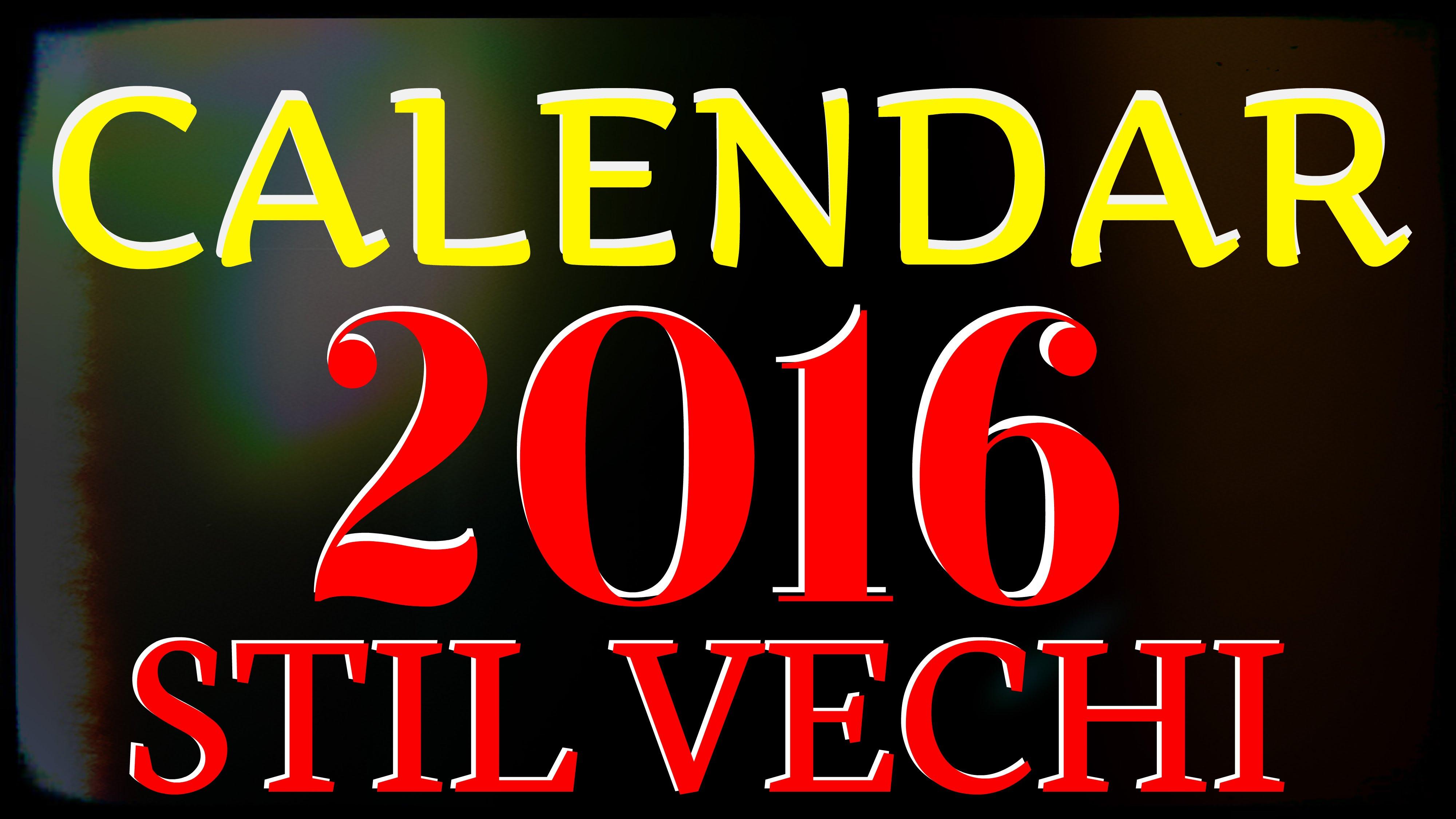 Calendar 2016 Stil Vechi YouTube