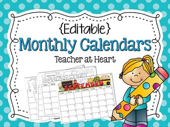 Editable} Monthly Calendars 2017 2018 by Teacher at Heart | TpT
