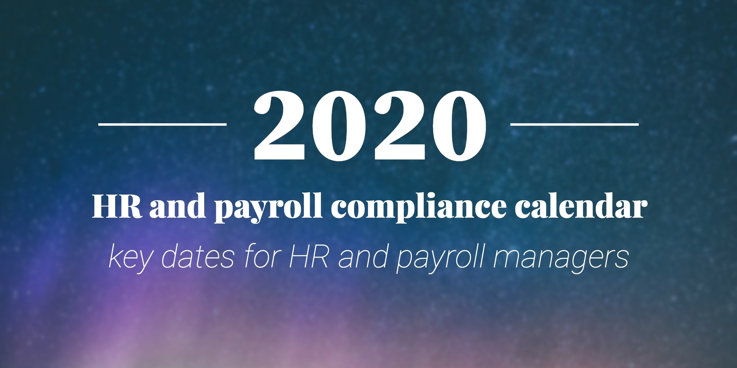 2020 Hr And Payroll Compliance Calendar: Key Dates For Hr