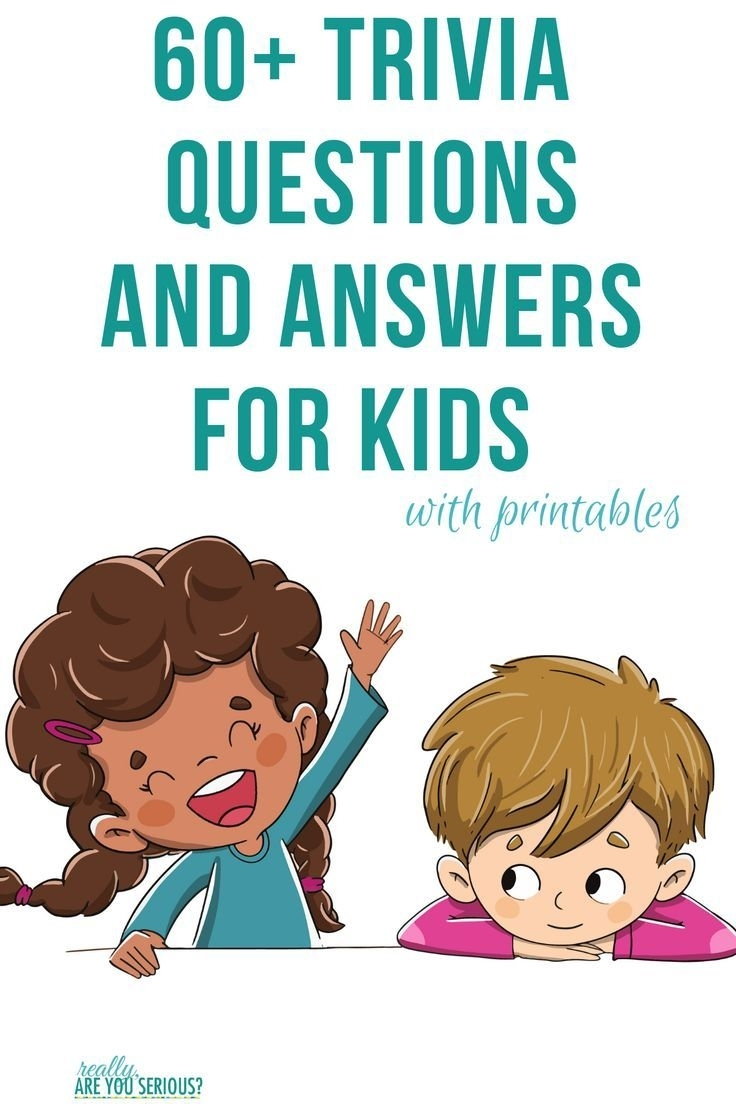 60+ Trivia Questions And Answers For Kids With Printables