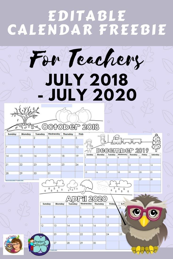 Editable Teacher Calendars 2018 Thru July 2020 Free