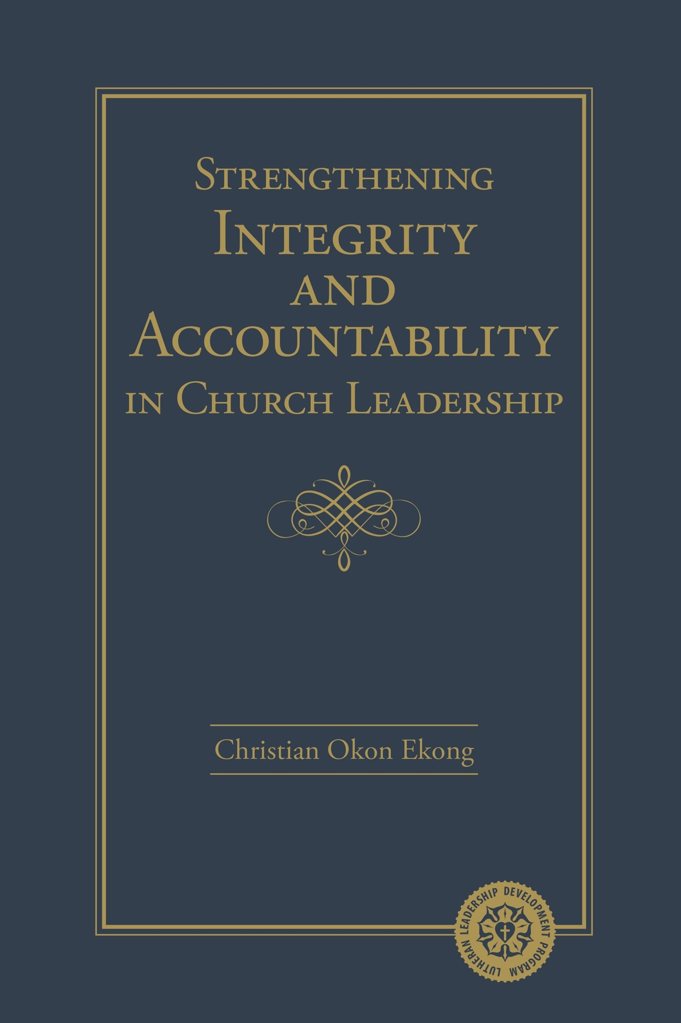 Strengthening Integrity And Accountability In Church Leadership