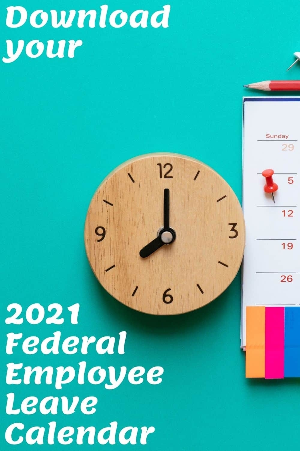 2021 Federal Employee Leave Calendar: Maximize Your Valuable