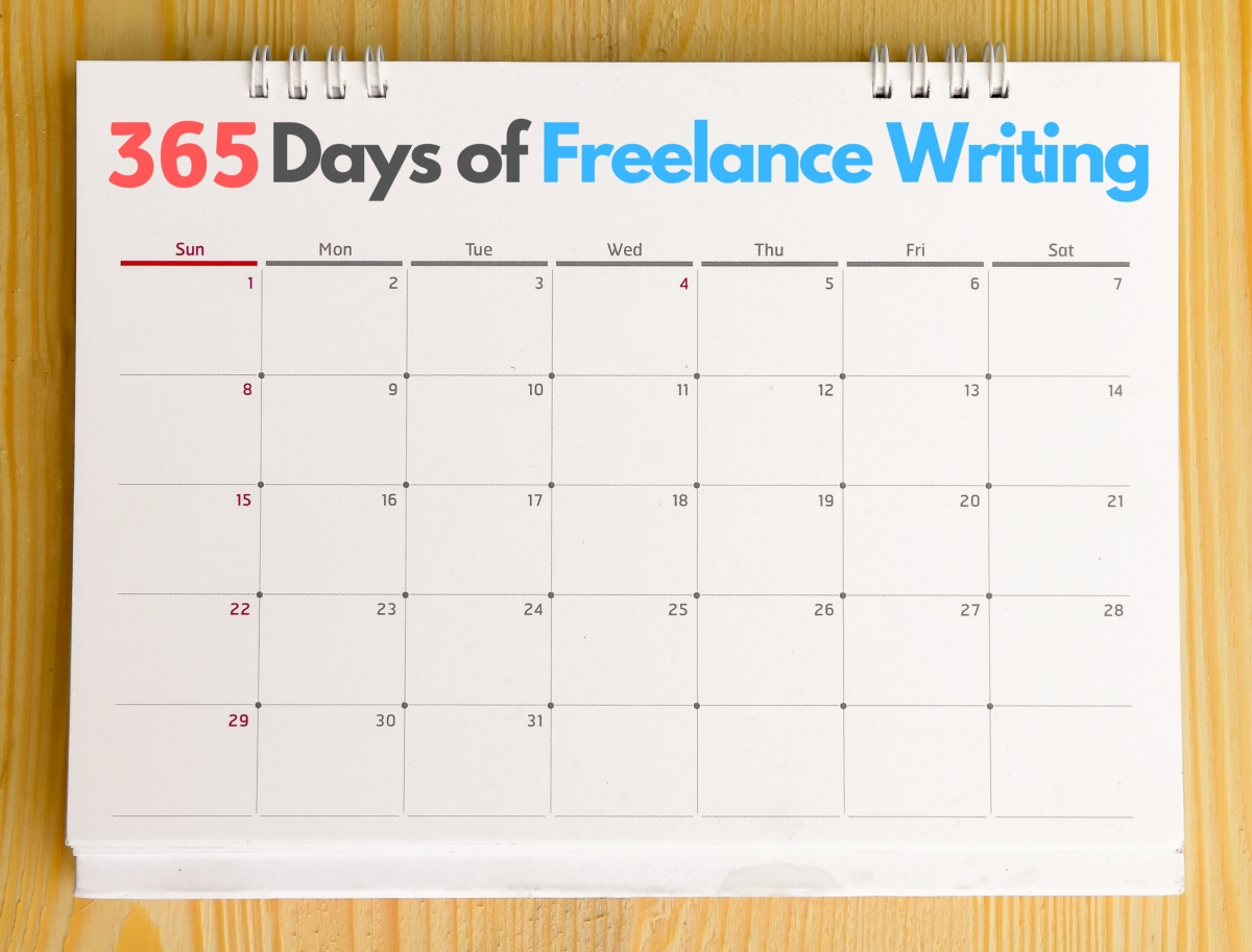 365 Days Of Freelance Writing I'M Writing For 365 Straight