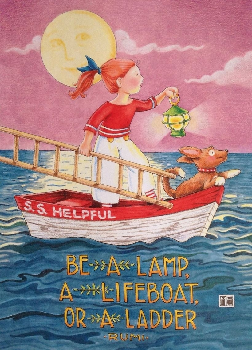 Be A Lamp, Or A Lifeboat, Or A Ladder Mary Engelbreit
