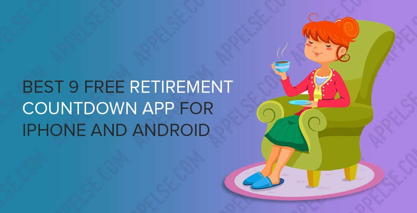 Best 9 Free Retirement Countdown App For Iphone And Adnroid  