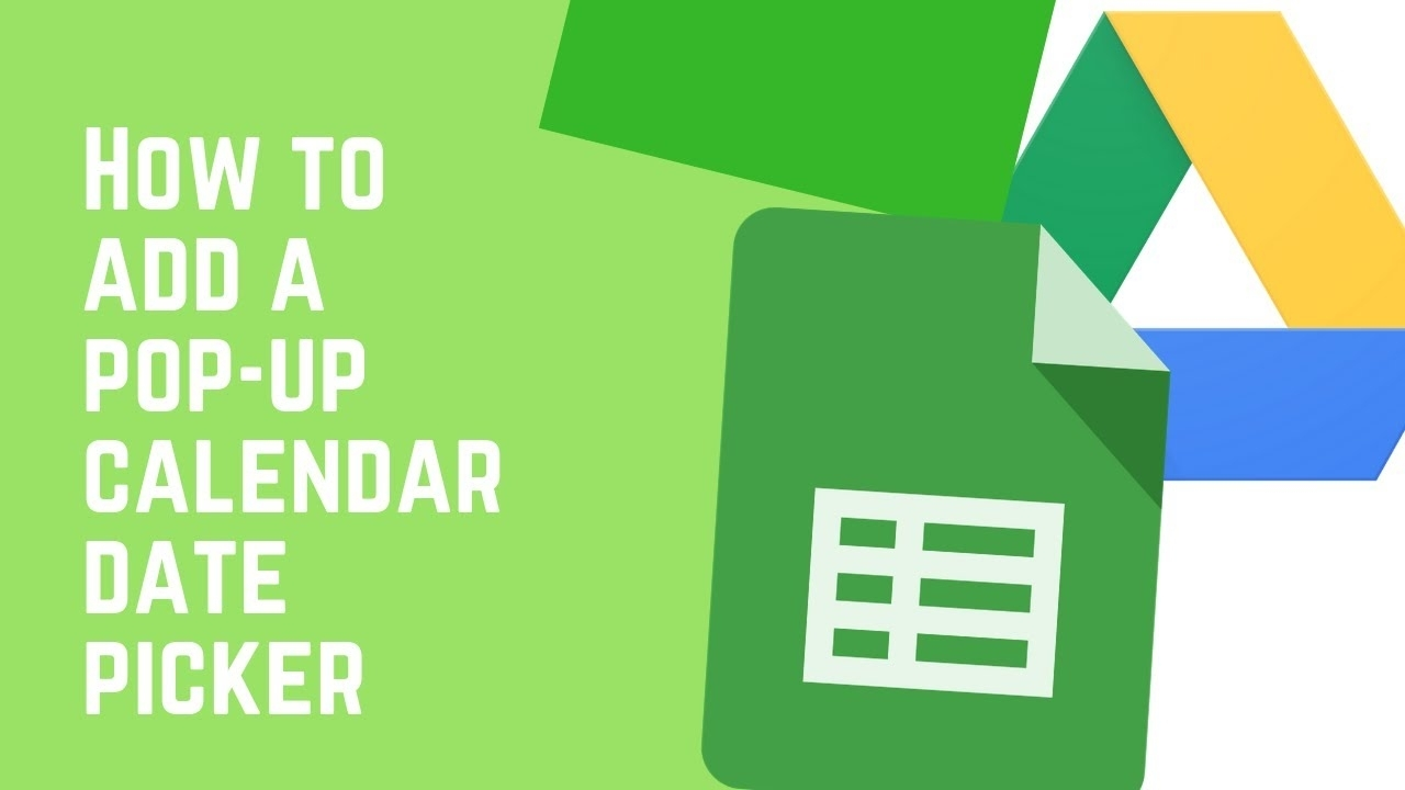 Google Sheets - How To Add A Pop Up Calendar Date Picker - Updated 2021