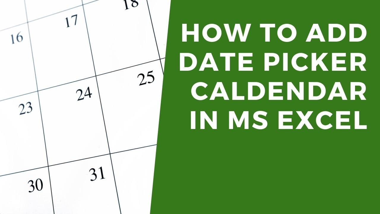 How To Add Datepicker Calendar To Cells In Ms Excel