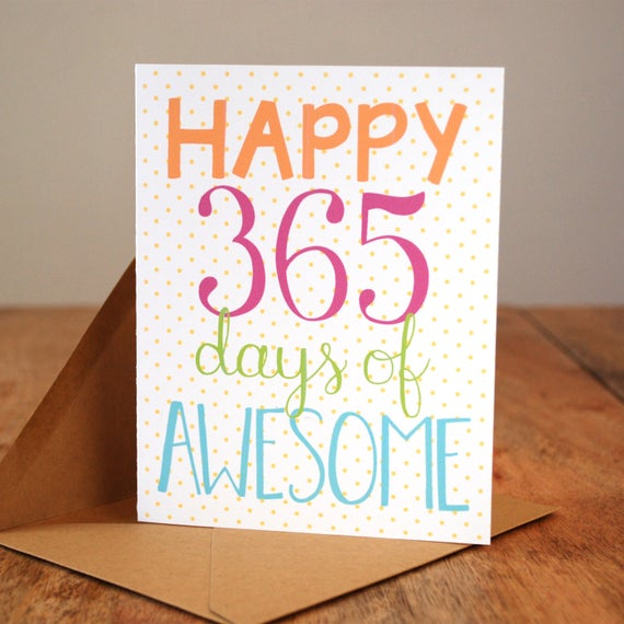 Happy 365 Days Of Awesome First Anniversary Card