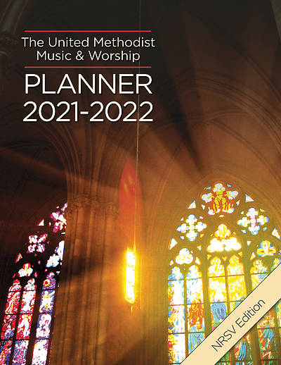 The United Methodist Music & Worship Planner 2021- | Cokesbury